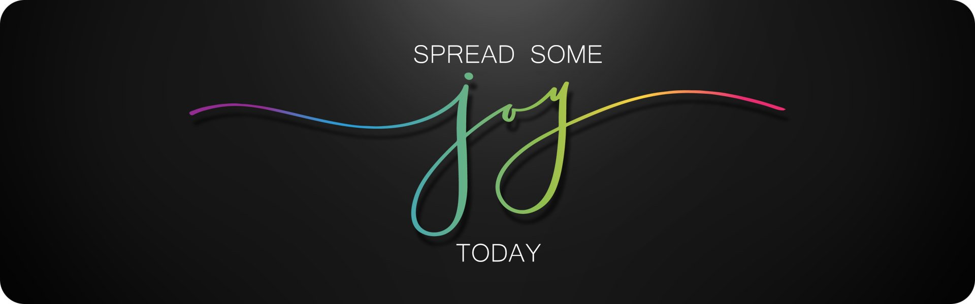 Spread Some Joy Today