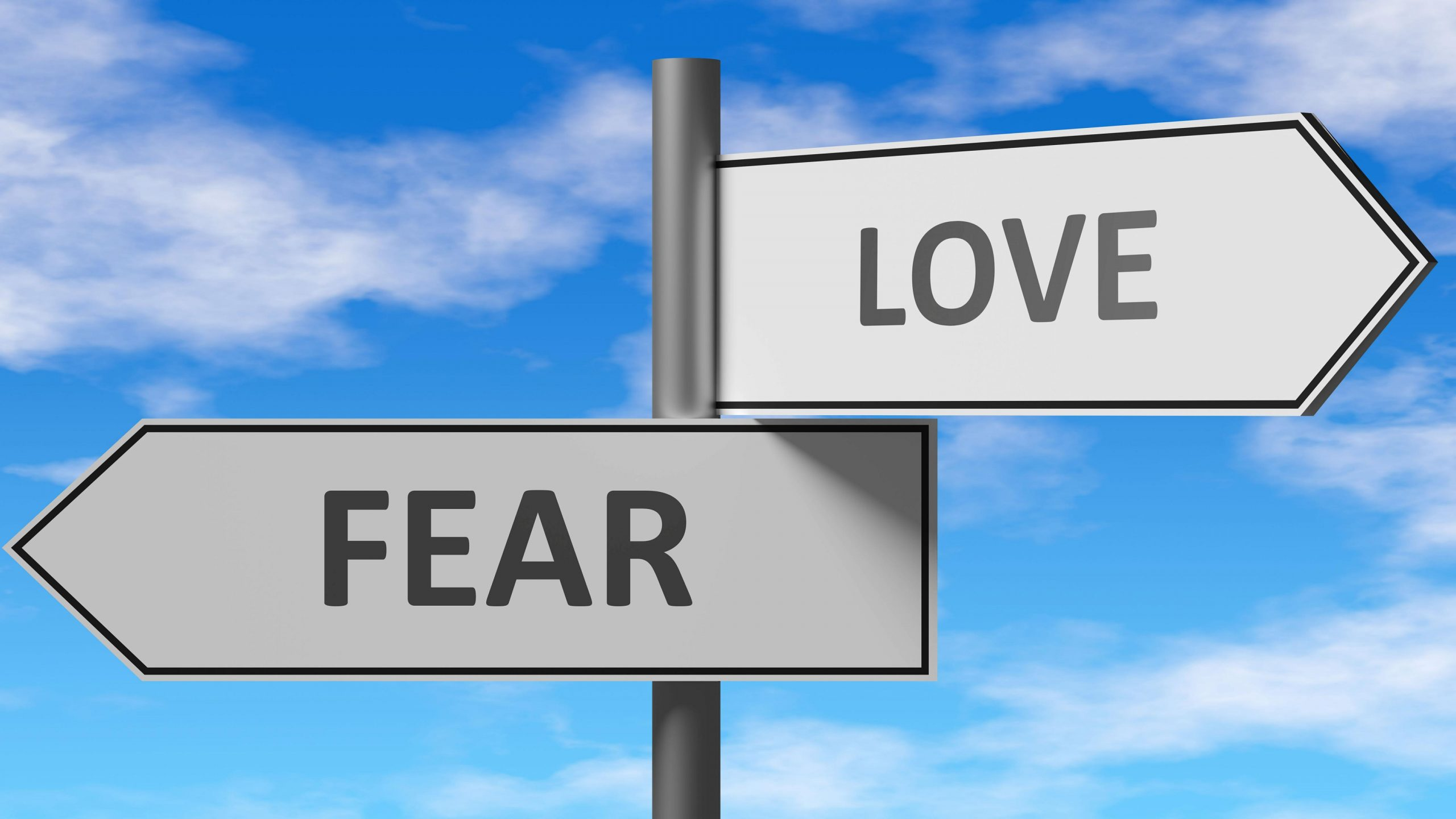 Choosing To Live In Fear Or Love